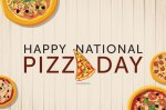 National Pizza Day! February 9th